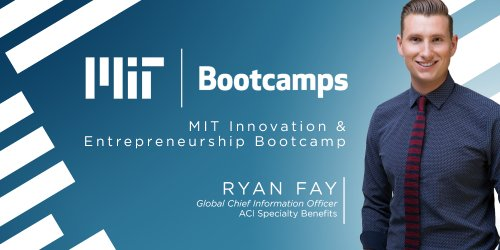ACI CIO Ryan Fay Heads to Australia for Exclusive MIT Entrepreneurship Bootcamp