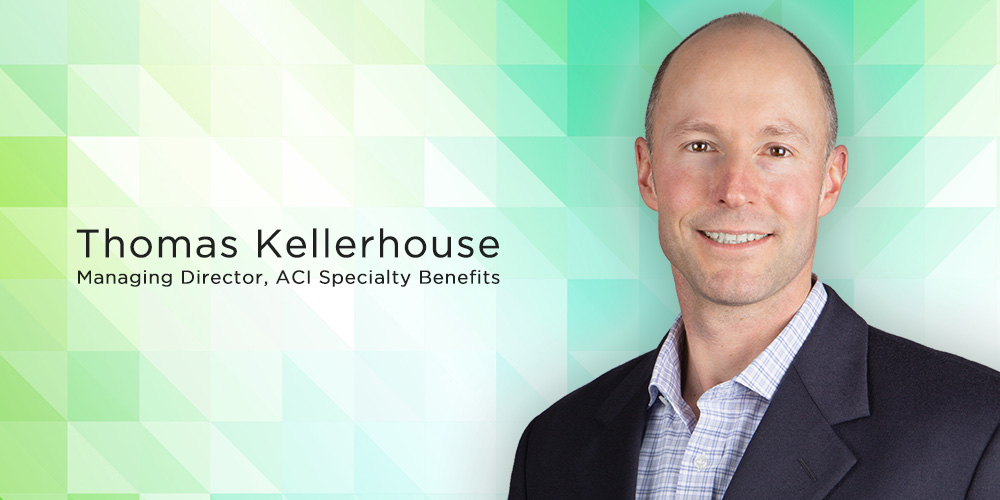 ACI Specialty Benefits Appoints Thomas Kellerhouse as Managing Director