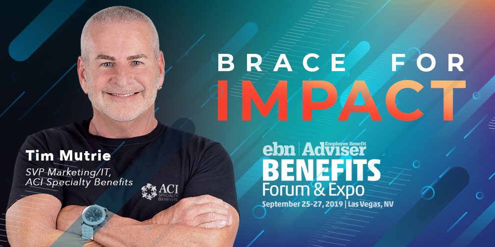Join ACI's Tim Mutrie at the EBN Annual Benefits Forum & Expo 2019